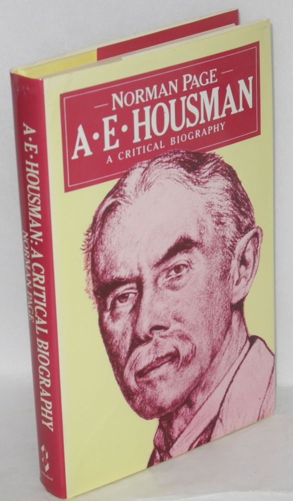 A. E. Housman; a critical biography. Norman Page.