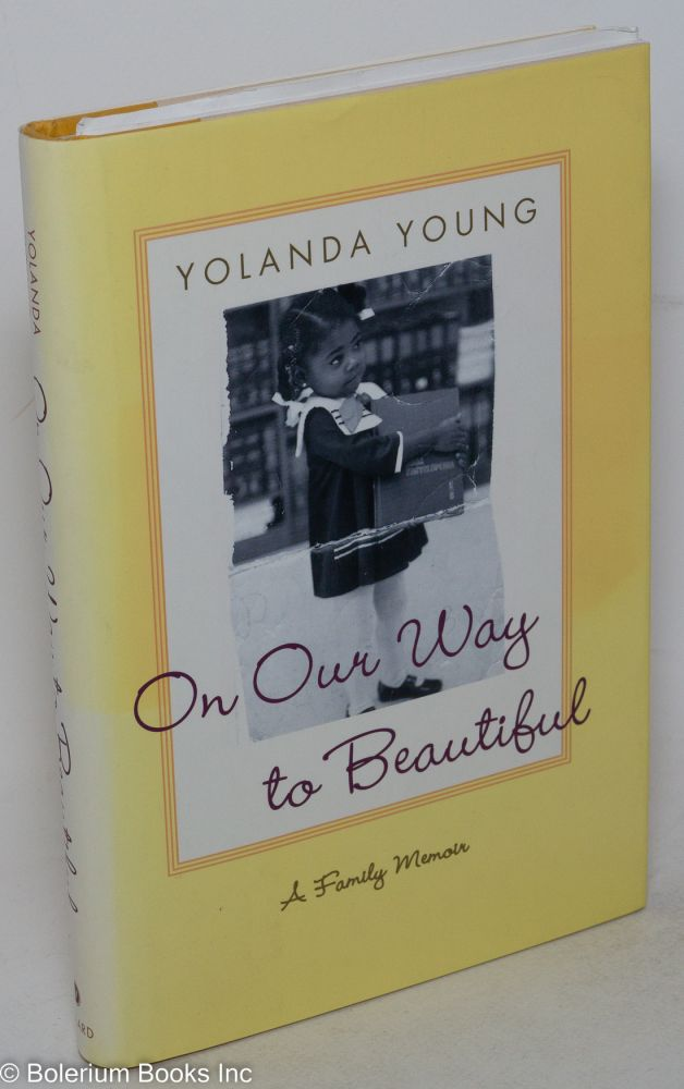 On our way to beautiful; a family memoir. Yolanda Young.