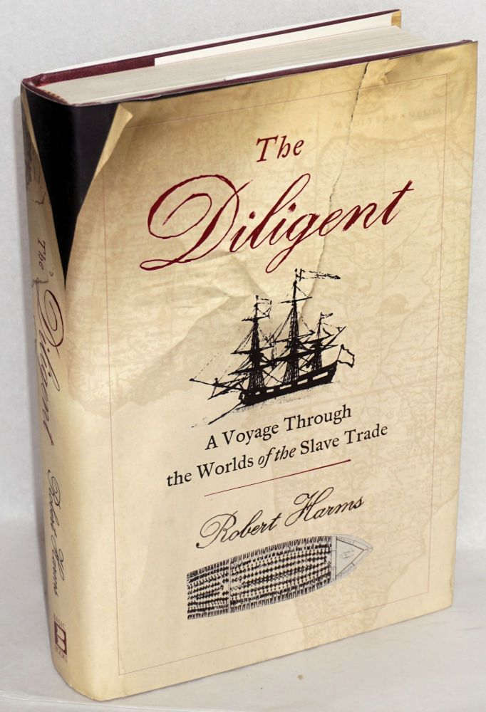 The diligent; worlds of the slave trade. Robert Harms.