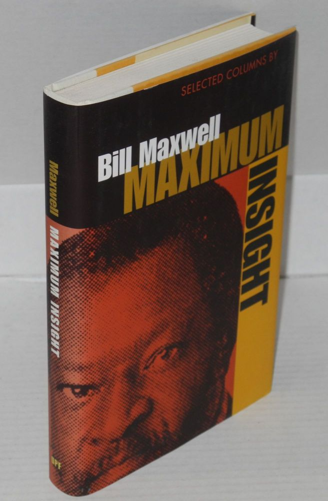 Maximum insight; selected columns. Bill Maxwell.