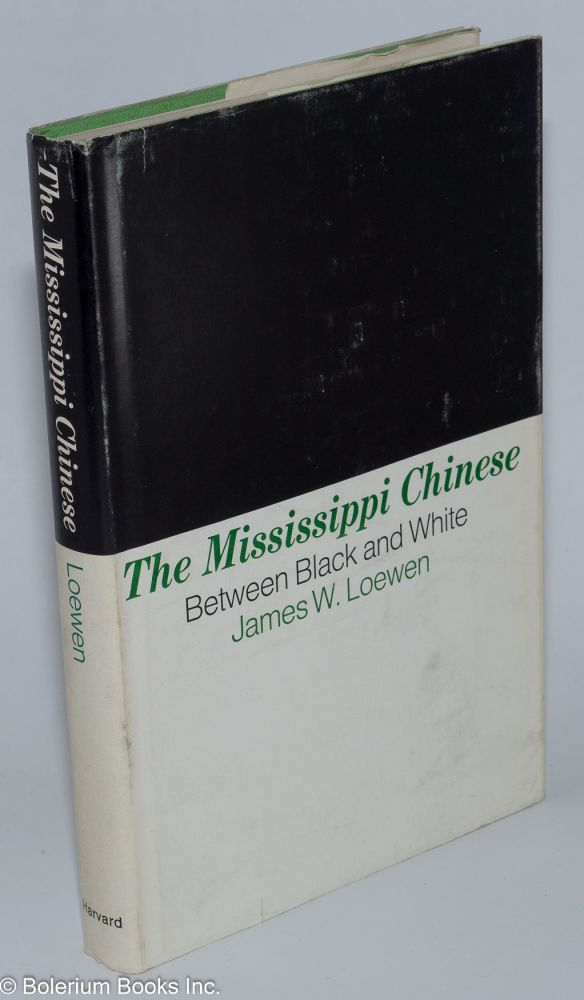 The Mississippi Chinese; between black and white. James W. Loewen.