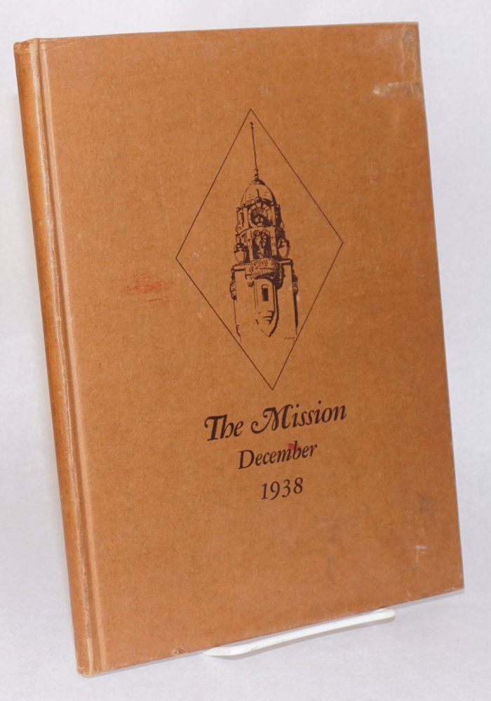 The mission December 1938, published by the students of the class in magazine writing, copyright. John Reynolds, editor