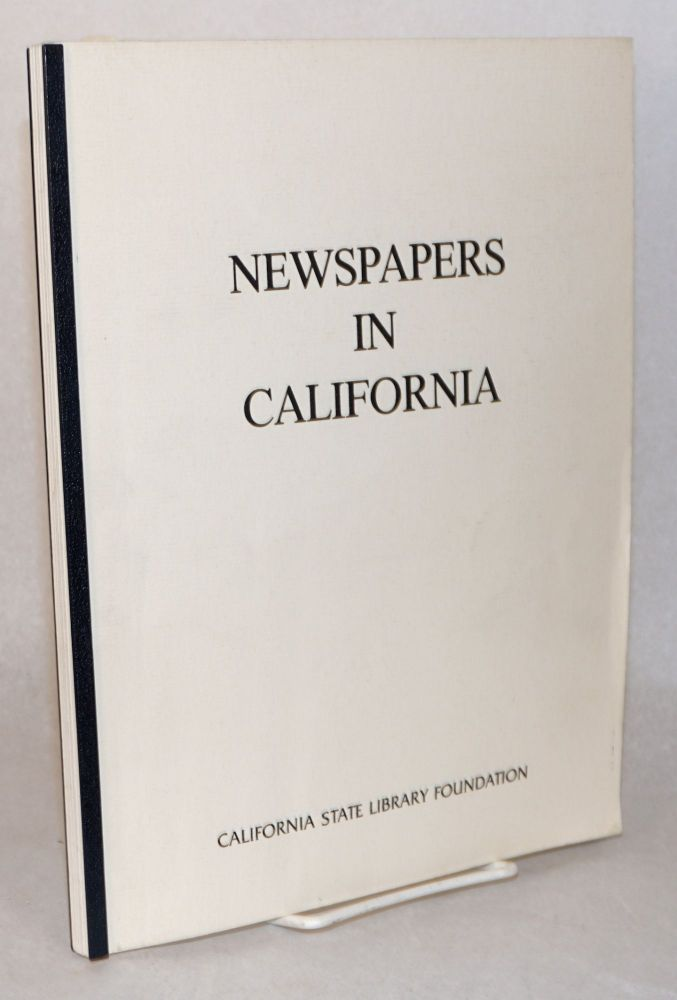 Newspapers in California. Gary Kurutz, project director.