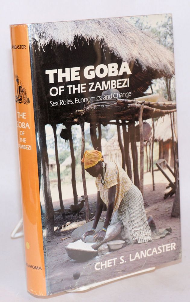 The Goba of the Zambesi: sex roles, economics, and change. Chet S. Lancaster.