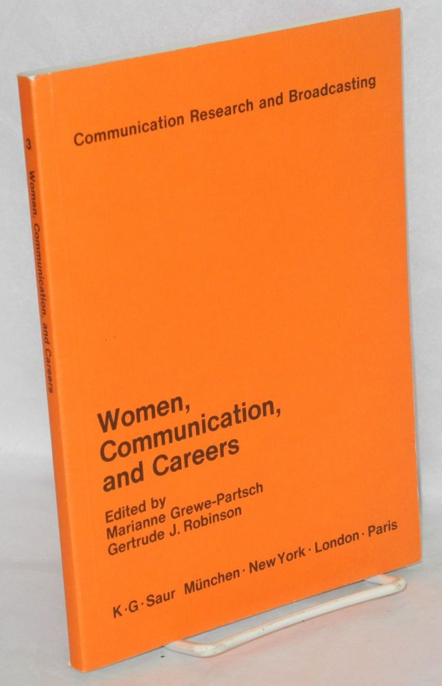 Women, communication and careers. Marianne Grewe-Partsch, Gertrude J. Robinson.