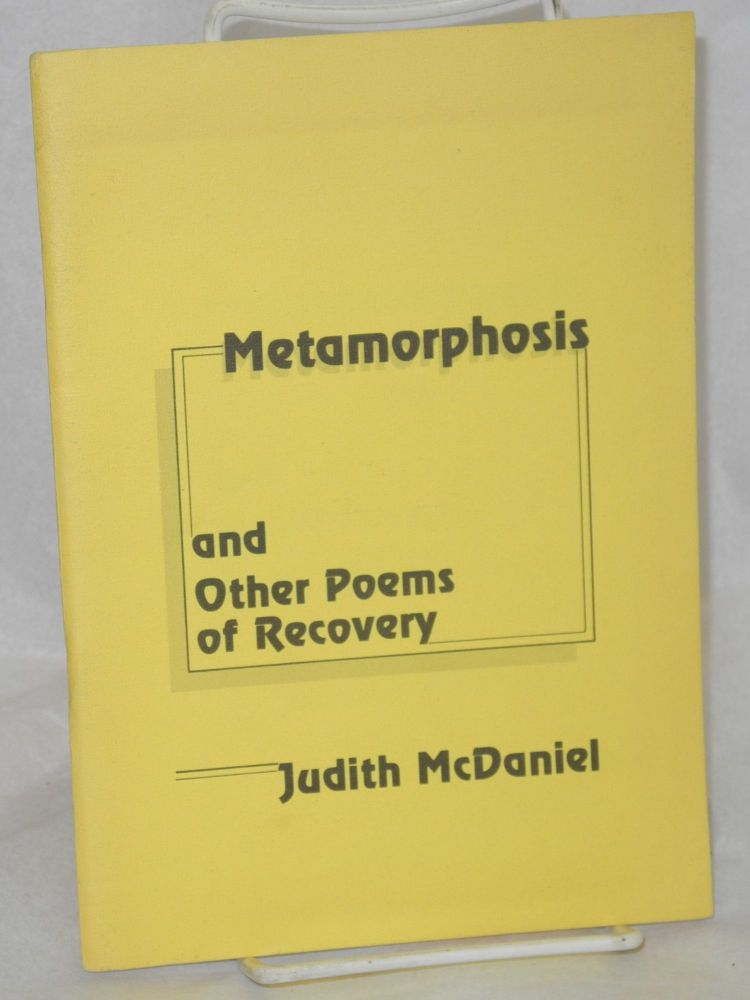 Metamorphosis and other poems of recovery. Judith McDaniel.
