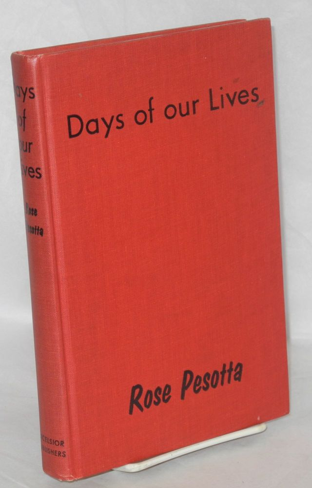 Days of our lives. Introduction by Norman Thomas. Rose Pesotta.