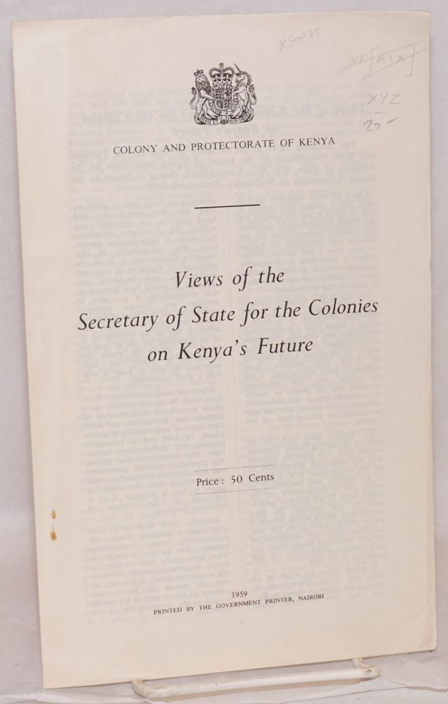 Views of the Secretary of State for the Colonies on Kenya's future. Alan Lennox-Boyd.