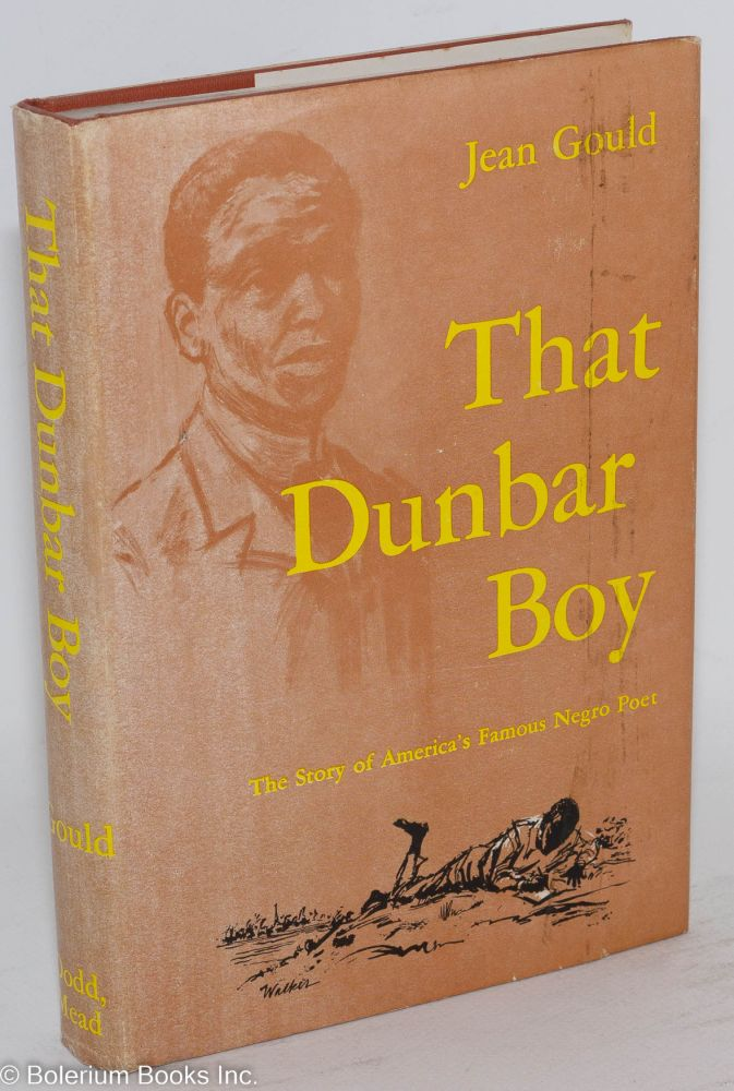That Dunbar boy; the story of America's famous Negro poet, illustrated by Charles Walker. Jean Gould.