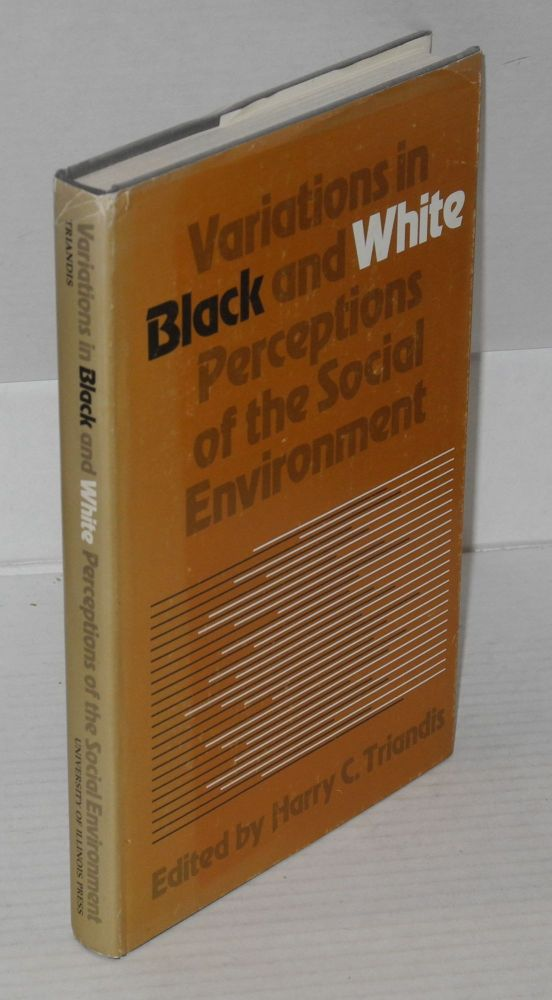 Variations in black and white perceptions of the social environment. Harry C. Triandis, ed.