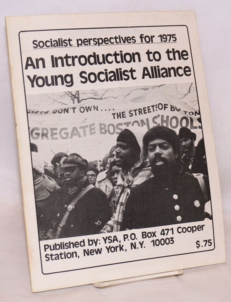 An introduction to the Young Socialist Alliance. Socialist perspectives for 1975 [cover title]. Young Socialist Alliance.