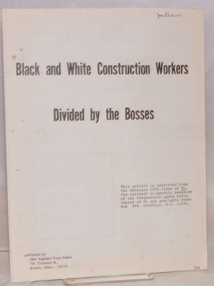 Black and white construction workers divided by the bosses. Progressive Labor Party.