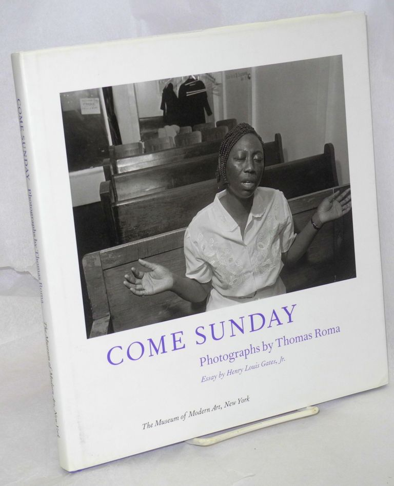 Come Sunday; essay by Henry Louis Gates, Jr. Thomas Roma, photographs.