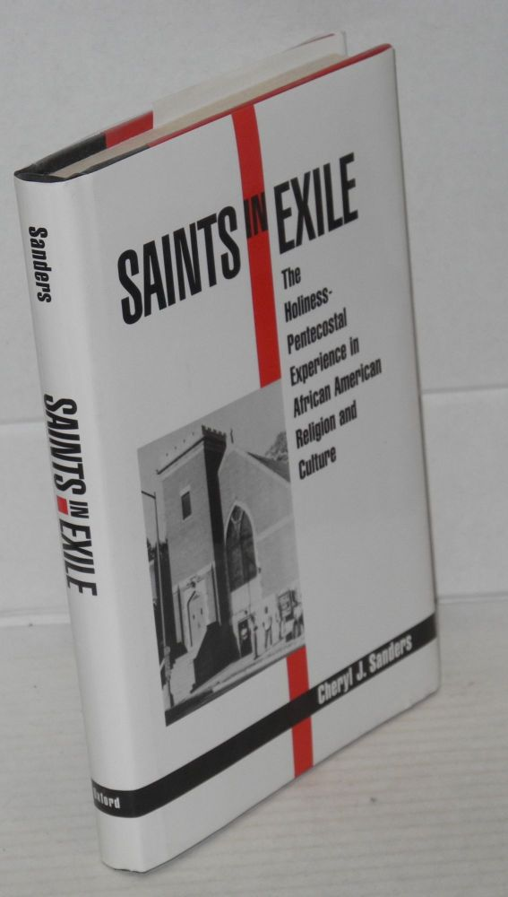 Saints in exile; the holiness-pentecostal experience in African American religion and culture. Cheryl J. Sanders.