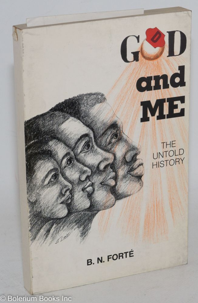 God and me; the untold story. B. N. Forté.