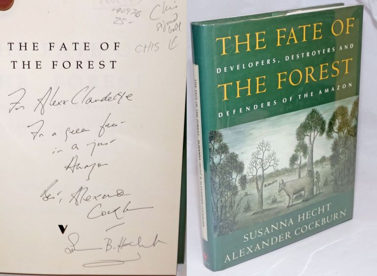 The fate of the forest: developers, destroyers and defenders of the Amazon. Susanna Hecht, Alexander Cockburn.