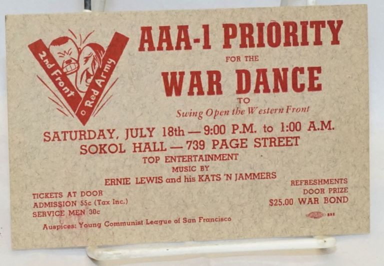 AAA-1 priority for the war dance to swing open the Western Front. Saturday, July 18th -- 9:00 P.M. to 1:00 A.M., Sokol Hall -- 739 Page Street. Young Communist League of San Francisco.