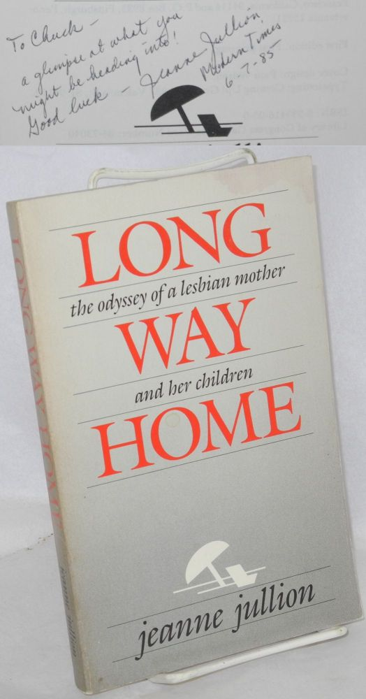 Long way home; the odyssey of a lesbian mother and her children. Jeanne Jullion.