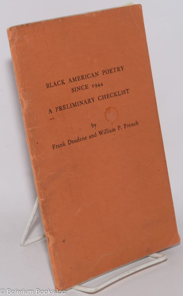 Black american poetry since 1944, a preliminary checklist. Frank Deodene, William P. French.