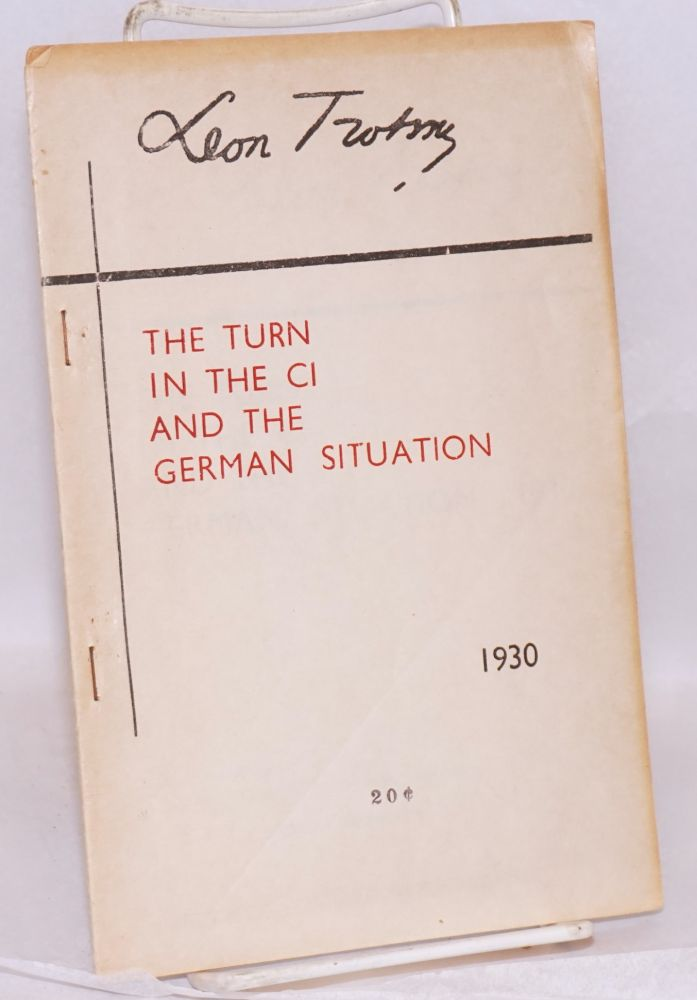 The turn in the CI and the German situation. Leon Trotsky.