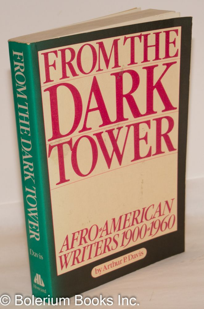 From the dark tower; Afro-American writers, 1900 to 1960. Arthur P. Davis.