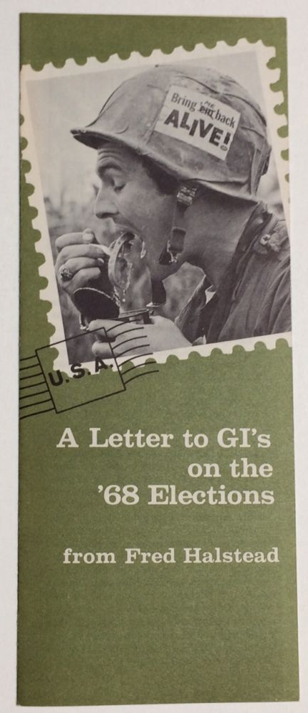 A letter to GI's on the '68 elections. Fred Halstead.