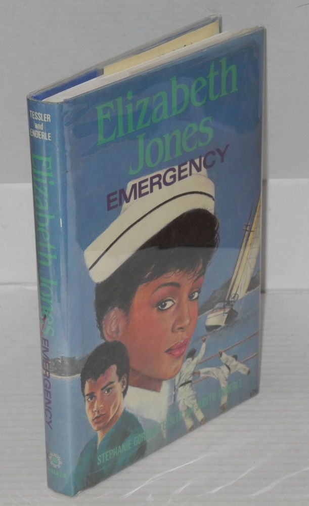Elizabeth Jones: emergency. Stephanie Gordon Tessler, Judith Enderle.