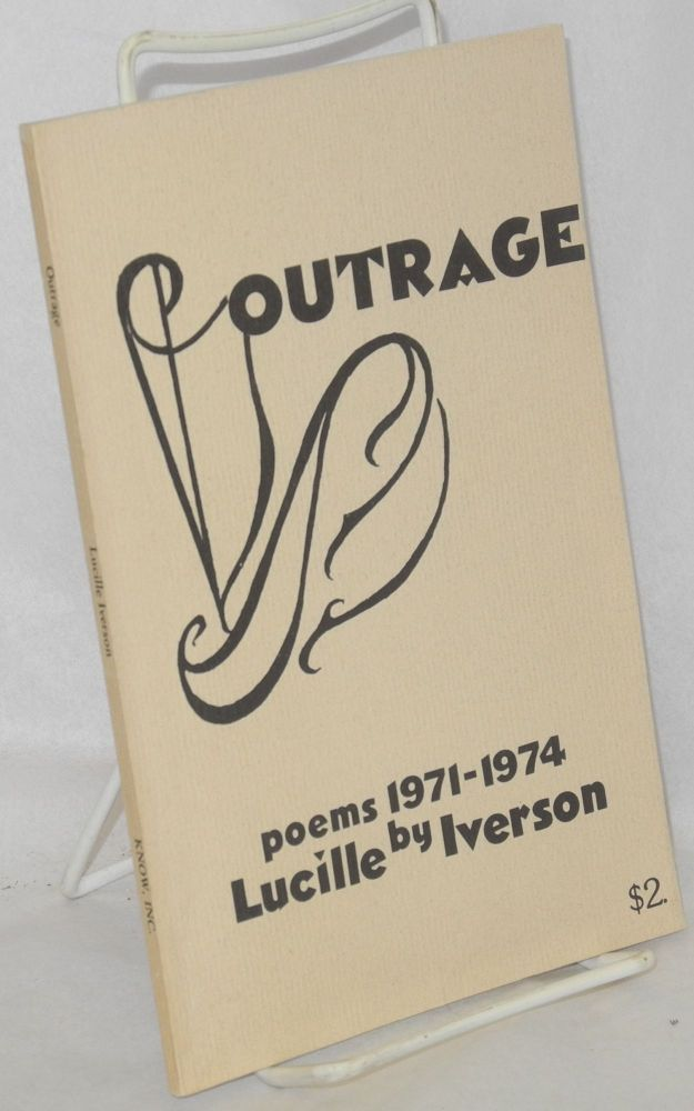 Outrage; poems: 1971-1974. Lucille Iverson, , Patricia Korbet.