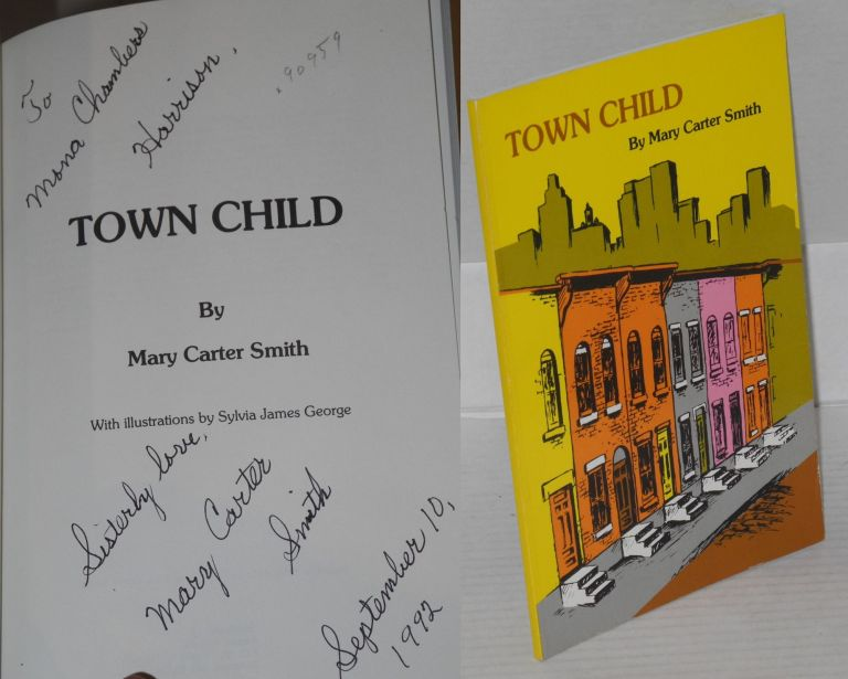Town child. Sylvia James George, Mary Carter Smith,