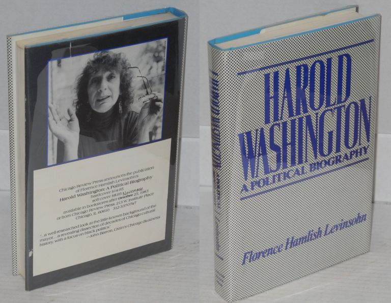 Harold Washington; a political biography. Florence Hamlish Levinsohn.