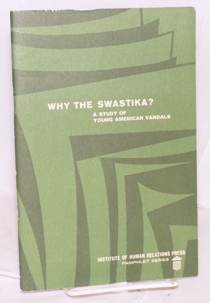 Why the swastika? A study of young American vandals. Ann G. Wolfe.
