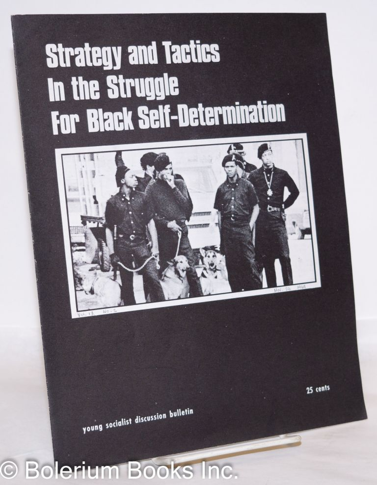 Strategy and tactics in the struggle for Black self-determination. Young Socialist Alliance.