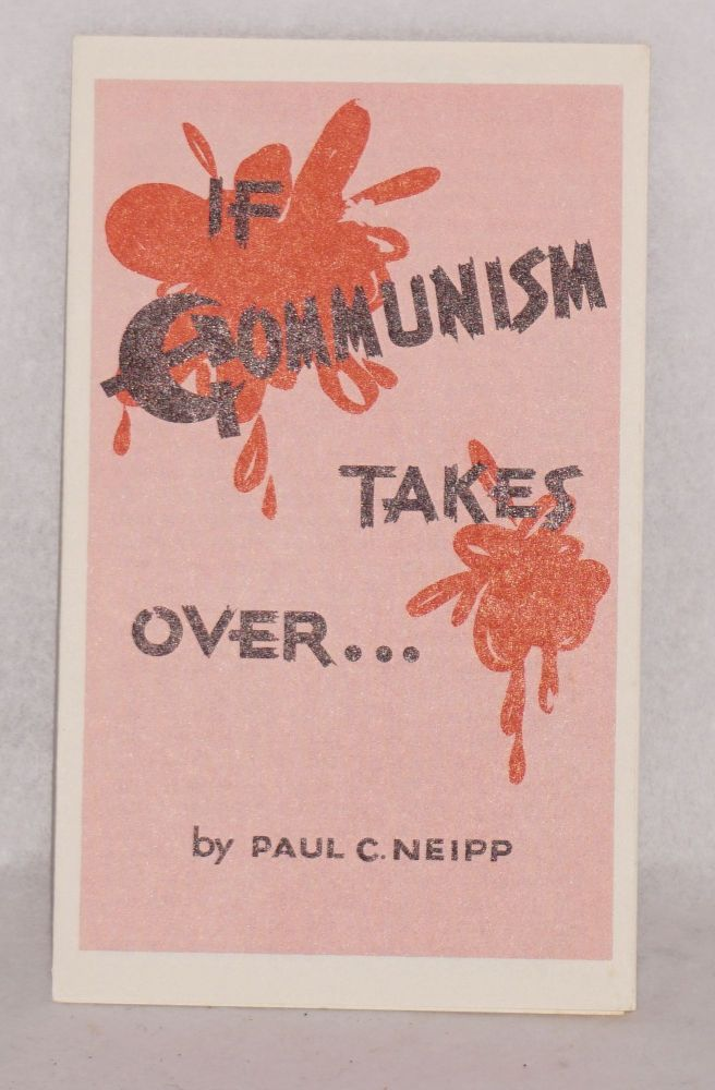 If Communism takes over. Paul C. Neipp.