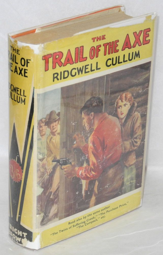 The trail of the axe; a story of the Red Sand Valley. Ridgwell Cullum.
