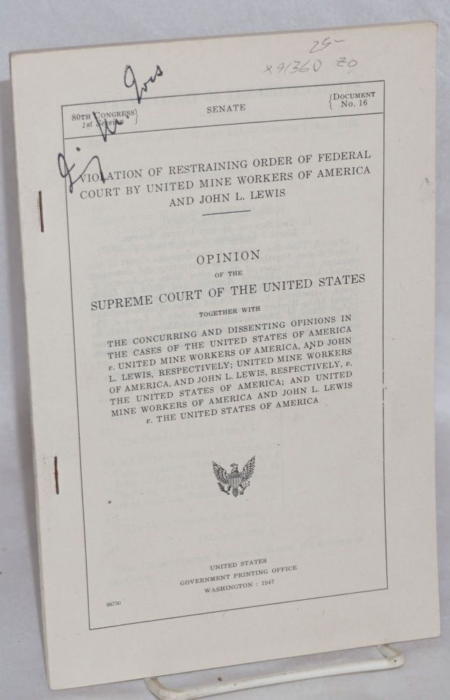 Violation of restraining order of Federal Court by United Mine Workers of America and John L. Lewis. Opinion of the Supreme Court of the United States together with the concurring and dissenting opinions. United States Supreme Court.