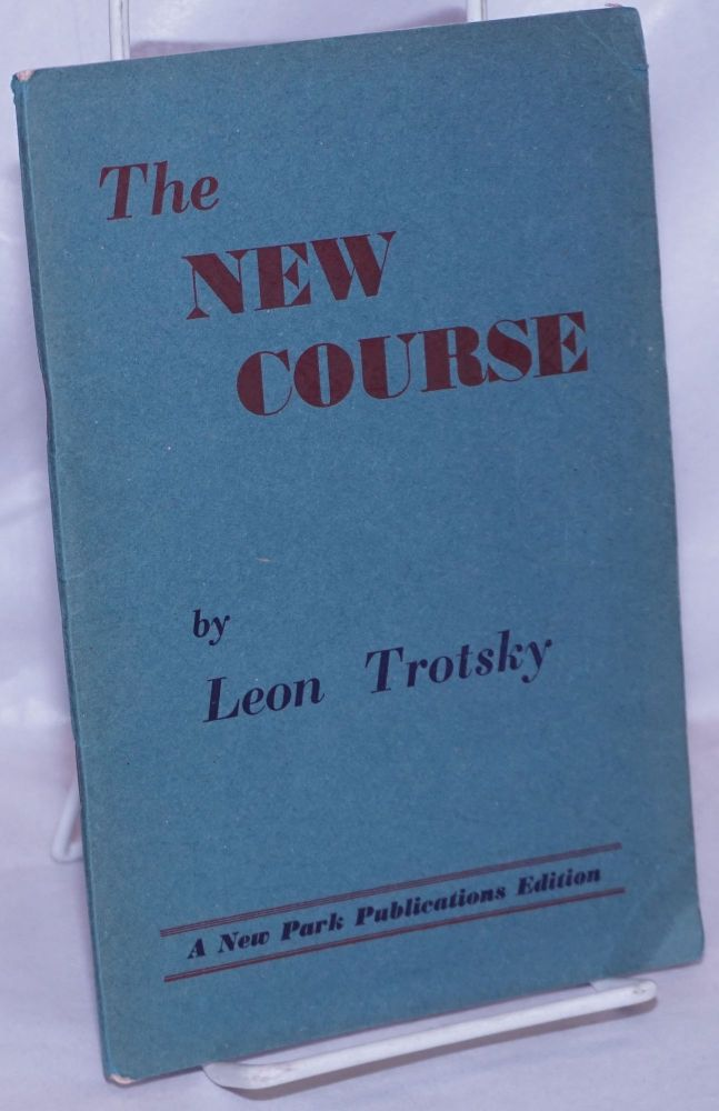 The new course Annotations and translation by Max Shachtman. Leon Trotsky.