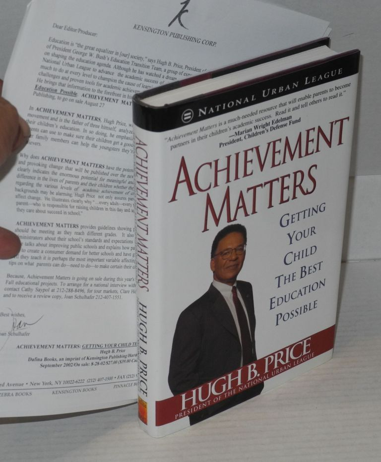 Achievement matters; getting your child the best education possible. Hugh B. Price.