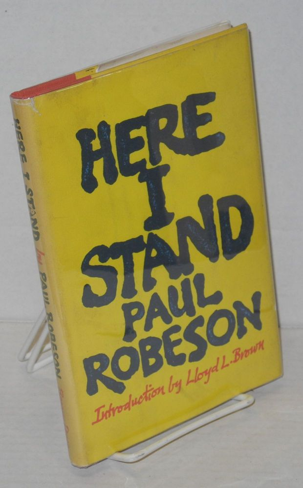 Here I stand.; introduction by Lloyd L. Brown. Paul Robeson.