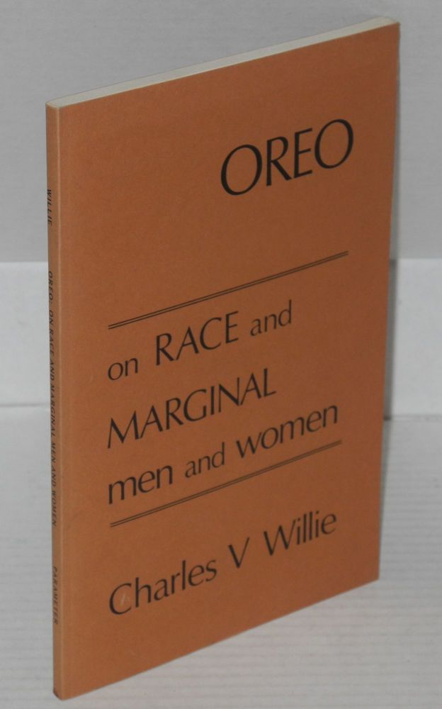 Oreo; on race and marginal men and women. Charles Vert Willie.