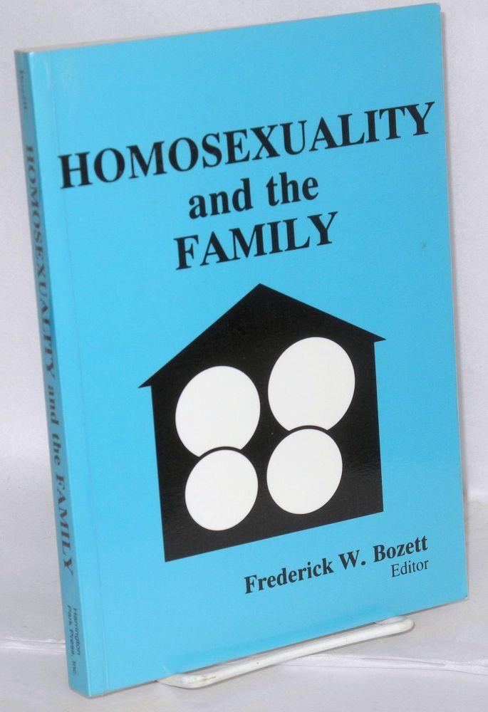 Homosexuality and the family. Frederick W. Bozett.