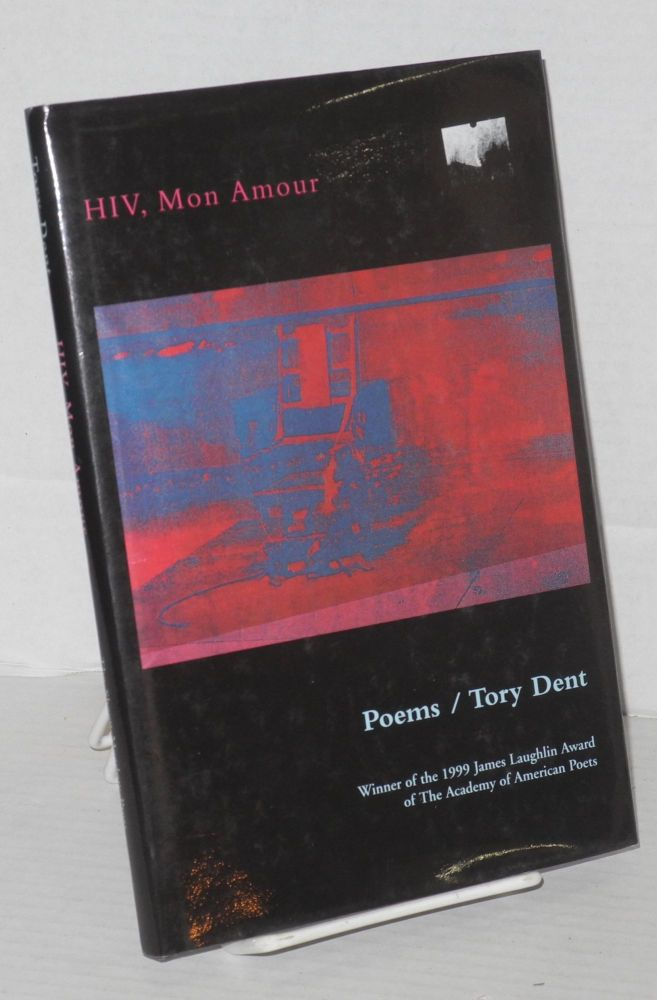 HIV, mon amour: poems. Tory Dent.
