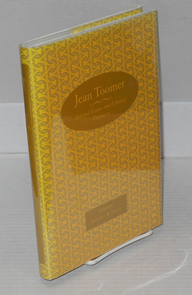 Jean Toomer; selected essays and literary criticism, edited, with an introduction, by Robert B. Jones. Jean Toomer.
