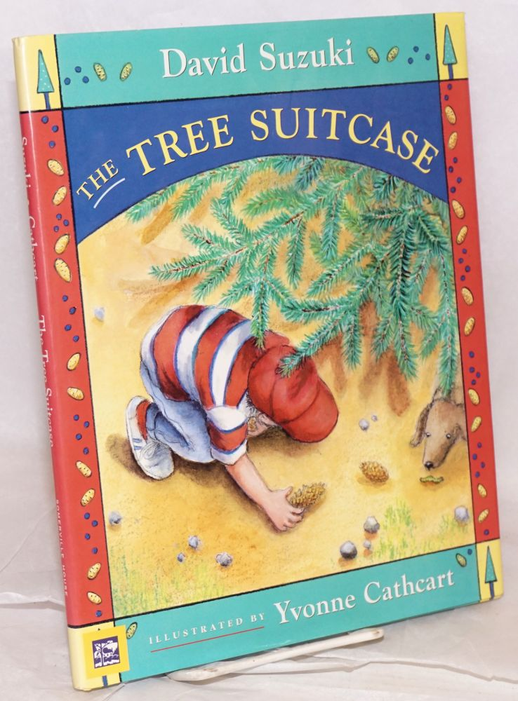 The tree suitcase; illustrated by Yvonne Cathcart. David Suzuki.