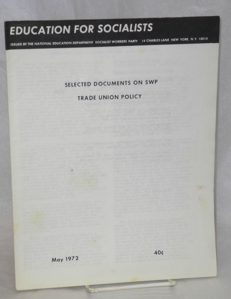 Selected documents on SWP trade union policy. Socialist Workers Party.
