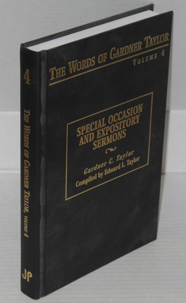 Special occasion and expository sermons; compiled by Edward L. Taylor. Gardner C. Taylor.