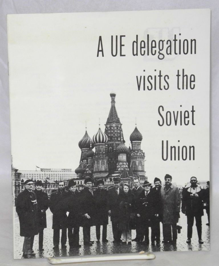 A UE delegation visits the Soviet Union. Radio United Electrical, Machine Workers of America.