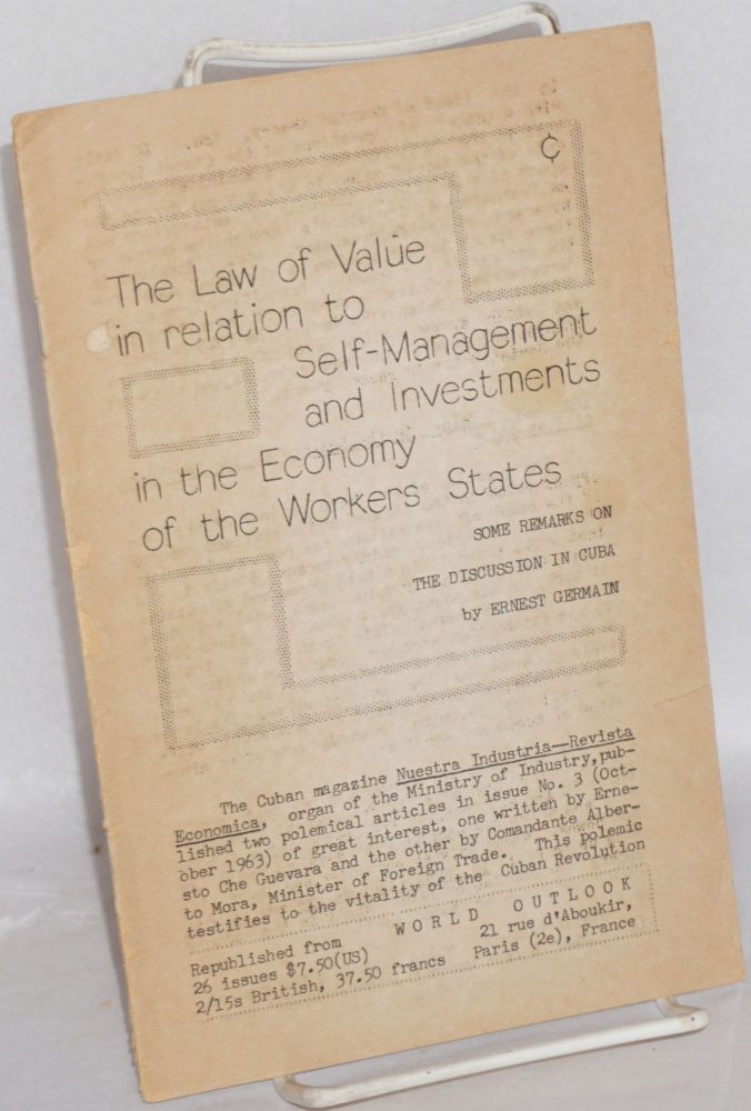 The law of value in relation to self-management and investments in the economy of the workers states, some remarks on the discussion in Cuba by Ernest Germain [pseud.]. Ernest Mandel.