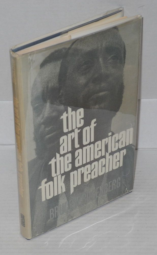 The art of the American folk preacher. Bruce A. Rosenberg.