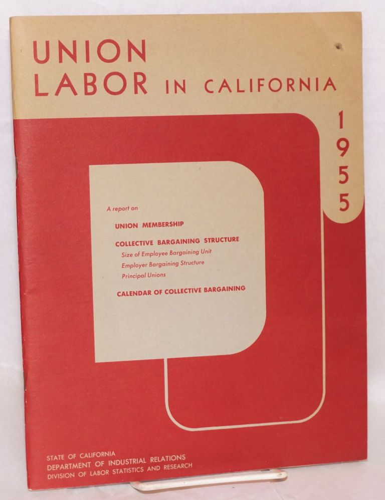 Union labor in California, 1955. California. Department of Industrial Relations. Division of Labor Statistics and Research.