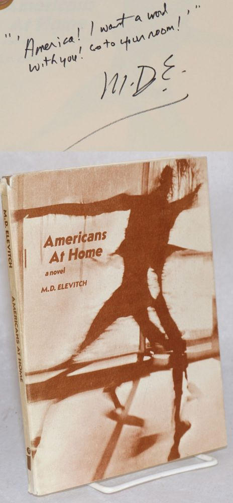 Americans at home, a novel. M. D. Elevitch.